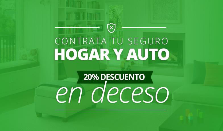 Contrata tu seguro de auto y hogar y obtén un 20% de descuento en seguros de deceso